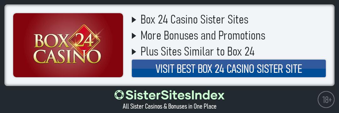 Box 24 Sister Casinos