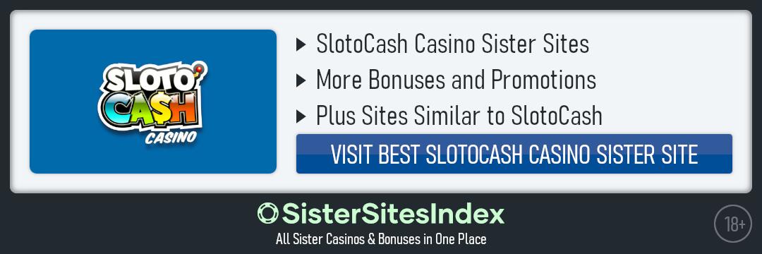 SlotoCash sister sites
