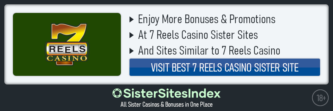 7 Reels Casino Sister Sites