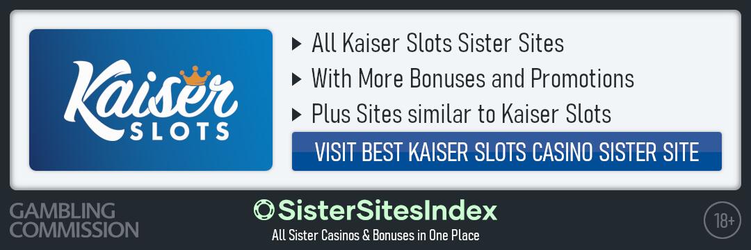 Kaiser Slots sister sites