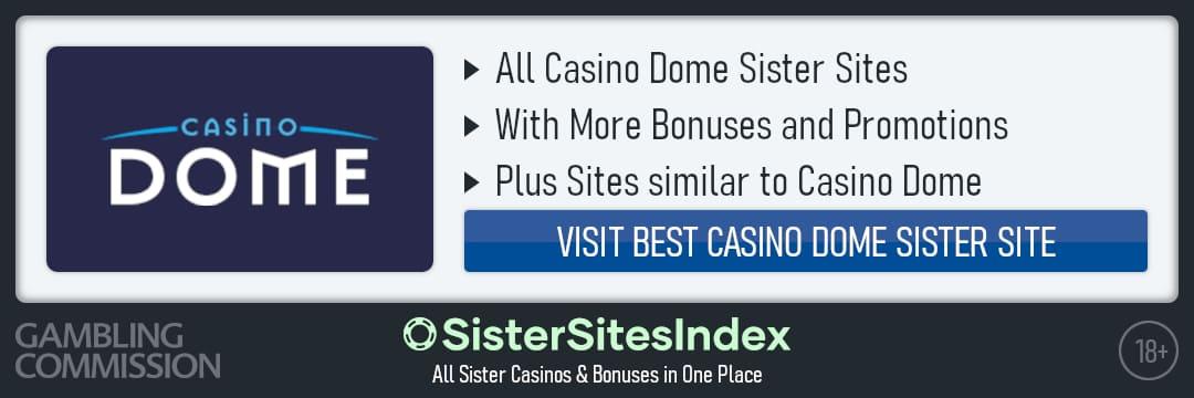 Casino Dome sister sites